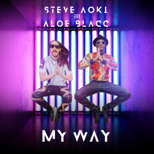Listen to My Way song with lyrics from Steve Aoki