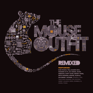 Album The Mouse Outfit (Remixed) (Explicit) from The Mouse Outfit