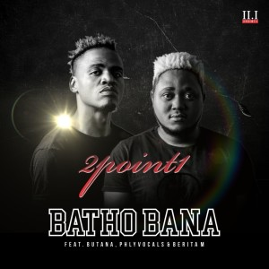 Album Batho Bana from 2Point1