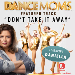 "Album Don't Take It Away (From ""Dance Moms"") - Single from Daniella"