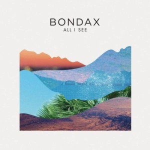 Listen to All I See (TCTS Remix) song with lyrics from Bondax