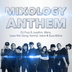 Listen to Mixology Anthem song with lyrics from DJ Fuzz