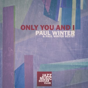 Album Only You and I from Paul Winter