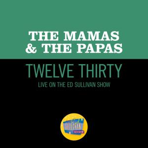 The Mamas & The Papas的專輯Twelve Thirty (Live On The Ed Sullivan Show, June 22, 1968)