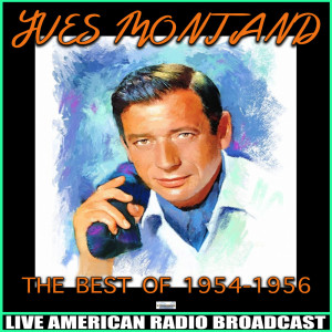 Yves Montand的專輯The Best Of, 1954-1956