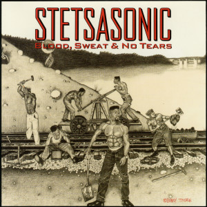 Album Blood, Sweat & No Tears from Stetsasonic