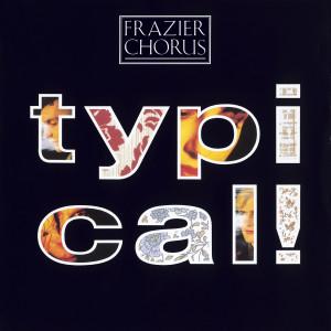 Typical! 1989 Frazier Chorus