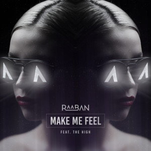 Album Make Me Feel (Explicit) from Raaban