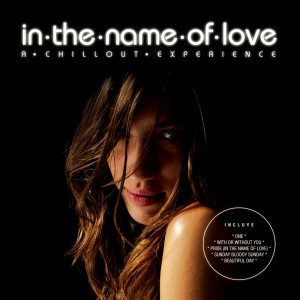 In The Name Of Love - A Chillout Experience 2006 LAZY