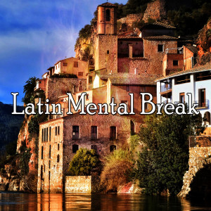 Album Latin Mental Break from Spanish Guitar Chill Out