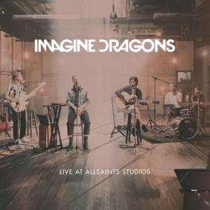 Imagine Dragons的專輯Live At AllSaints Studios