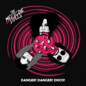 Album Danger Danger Disco Single from The Medicine Dolls