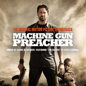 Machine Gun Preacher 2011 Asche & Spencer