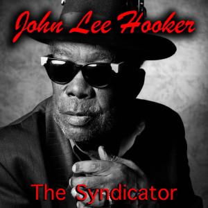 John Lee Hooker的專輯The Syndicator