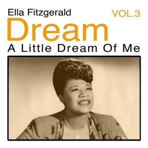 Ella Fitzgerald的專輯Dream a Little Dream of Me, Vol. 3