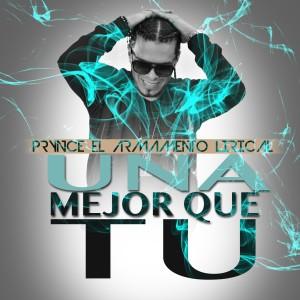 Prynce El Armamento Lirical的專輯Una Mejor Que Tu