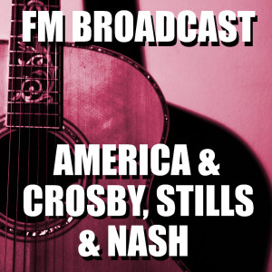 Album FM Broadcast America & Crosby, Stills & Nash from Crosby, Stills & Nash