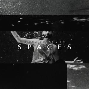 Spaces dari Jaymes Young