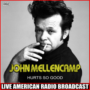 Hurts So Good (Live) dari John Mellencamp