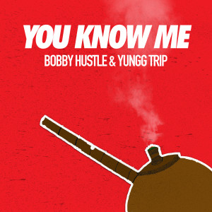 Album You Know Me from Bobby Hustle