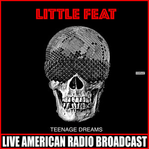 Album Teenage Dreams (Live) from Little Feat