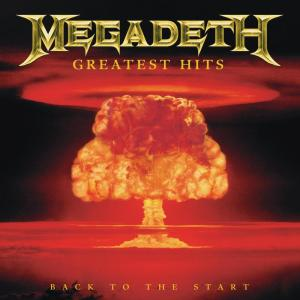 Greatest Hits: Back To The Start 2005 Megadeth