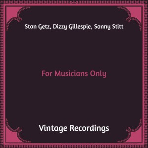 Stan Getz的專輯For Musicians Only (Hq Remastered)
