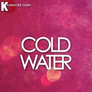 Karaoke Guru的專輯Cold Water (Originally Performed by Major Lazer feat. Justin Bieber & MO) [Karaoke Version] - Single