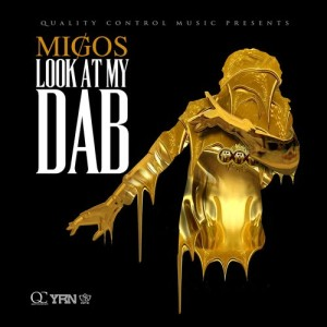 Listen to Look At My Dab (Explicit) song with lyrics from Migos