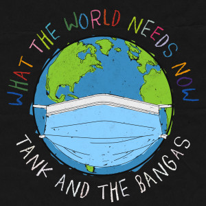Album What The World Needs Now from Tank and The Bangas