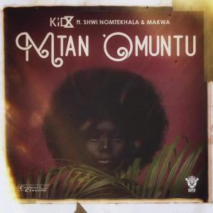 Listen to Mtan 'Omuntu song with lyrics from Kid X