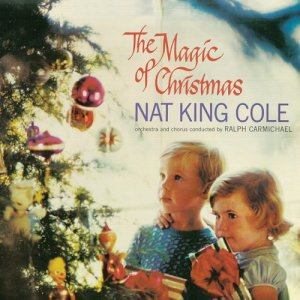 Nat King Cole的專輯The Magic of Christmas (Remastered)