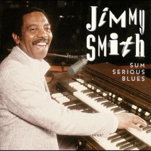 收聽Jimmy Smith的Sum Serious Blues歌詞歌曲