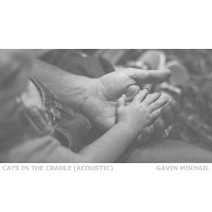 Cats In The Cradle (Acoustic)