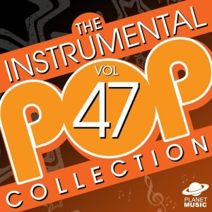 The Hit Co.的專輯The Instrumental Pop Collection, Vol. 47