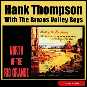 Album North of the Rio Grande (Album of 1956) from Hank Thompson & His Brazos Valley Boys