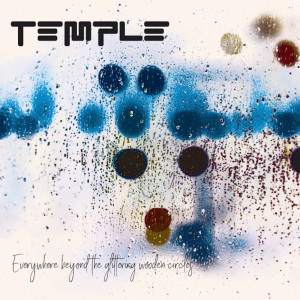 Temple的專輯Everywhere Beyond the Glittering Wooden Circles