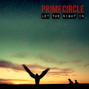Album Let the Night In (Explicit) from Prime Circle