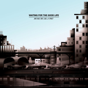 Album Waiting For The Good Life (Explicit) from JR & PH7