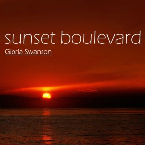 Album Sunset Boulevard (Original Soundtrack Recording) from Gloria Swanson