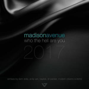 Album Who The Hell Are You 2017 from Madison Avenue