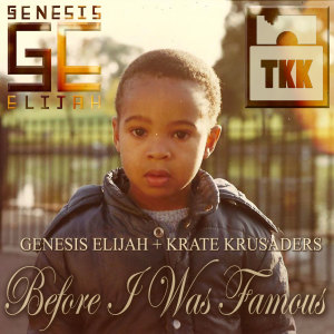 Album Before I Was Famous from Genesis Elijah