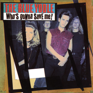 Who's Gonna Save Me! 1993 The Blue Yodle