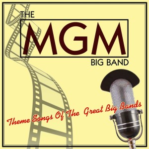 Album Theme Songs Of The Great Big Bands from The MGM Big Band