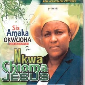 Album Nkwa Chioma Jesus from Sis Amaka Okwuoha