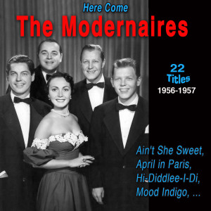 The Modernaires - Here Come (1956-1957)