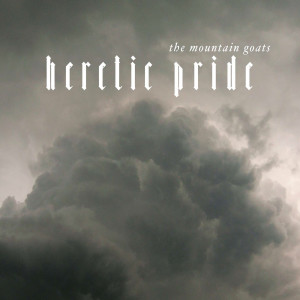 Album Heretic Pride from The Mountain Goats