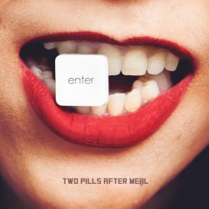 อัลบัม Enter ศิลปิน Two Pills After Meal