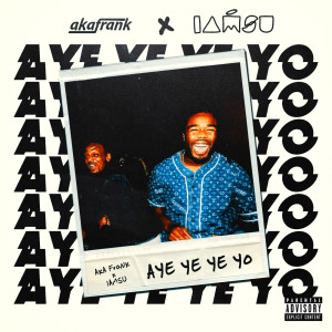 Aye Ye Ye Yo (Explicit)