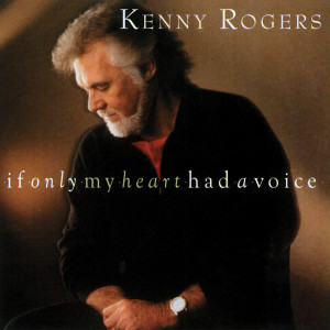If Only My Heart Had a Voice 2012 Kenny Rogers